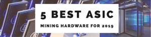 Best ASIC Mining Hardware