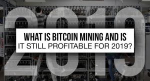 What is Bitcoin Mining and Is It Still Profitable