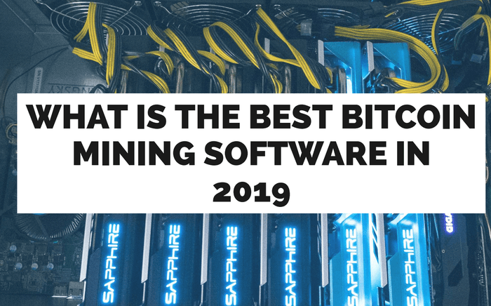 Best Bitcoin Mining Software of 2019!