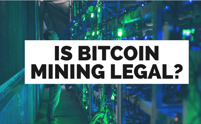 Is Bitcoin Mining Legal?