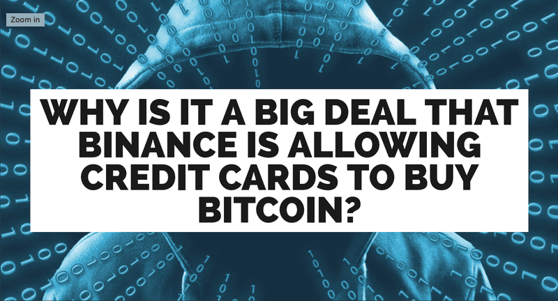 Binance Allows Credit Cards To Buy Bitcoin!