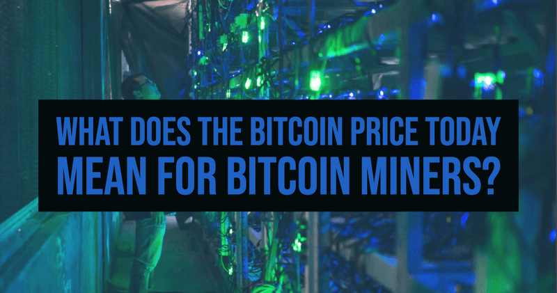 What does the Bitcoin price today mean for Bitcoin Miners
