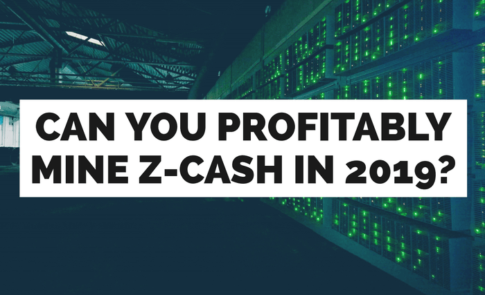 ZCash Mining In 2019: Is It Profitable And The Best Way To Mine It!