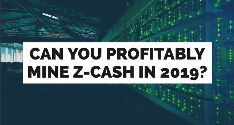 ZCash Mining in 2019